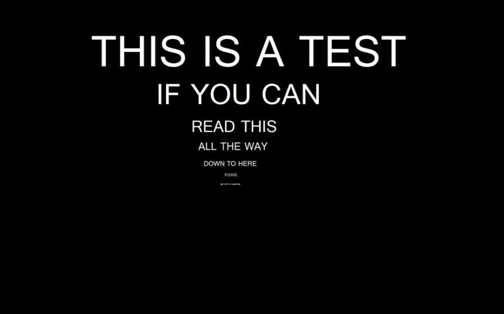 This is a test, if you can read this all the way down to here.