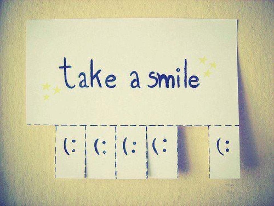 Take a smile. (: