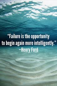 Inspiring Quotes - Failure is the opportunity to begin again more intelligently. - Henry Ford