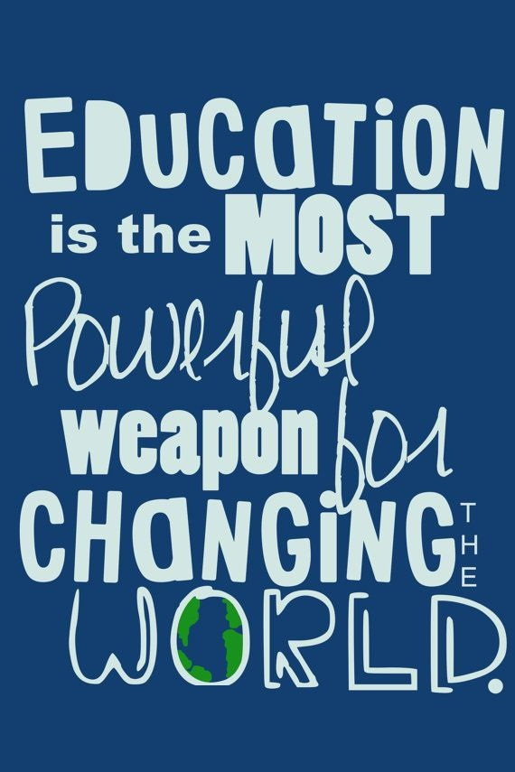 A11 quotes about education - Education is the most powerful weapon for changing the world.