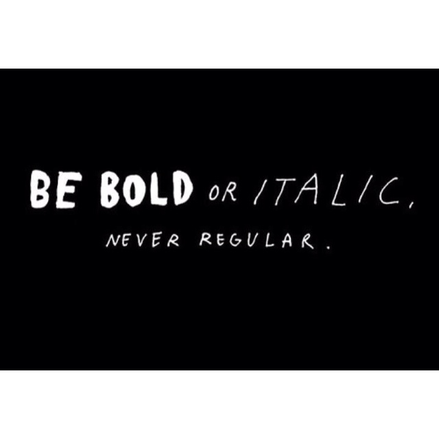 A12 smart quotes - Be bold or italic, never regular.
