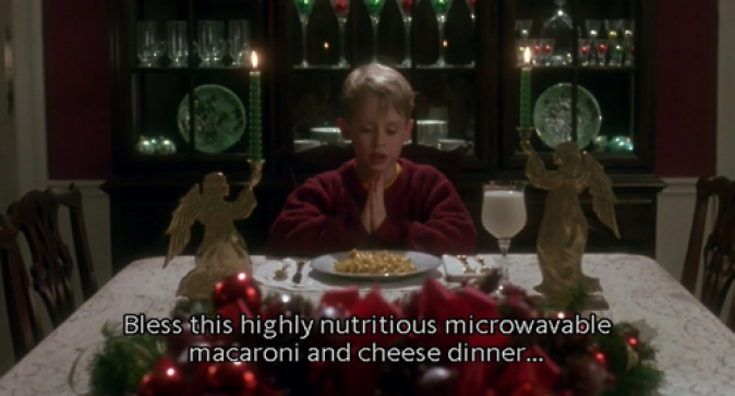 A14 home alone quotes. Bless this highly nutritious microwavable macaroni and cheese dinner.