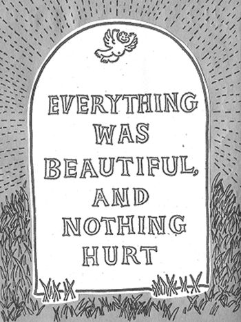 A14 kurt vonnegut quotes - Everything was beautiful, and nothing hurt.