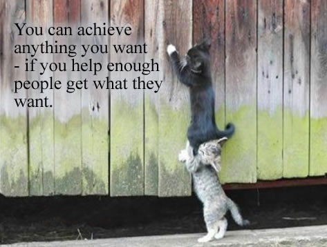 You can achieve anything you want, if you help enough people get what they want.