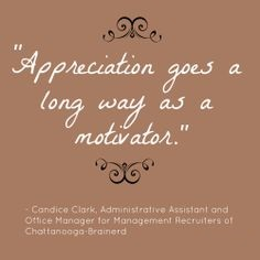 A18 recognition quotes - Appreciation goes a long way as a motivator.