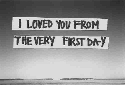 I loved you from the very first day.