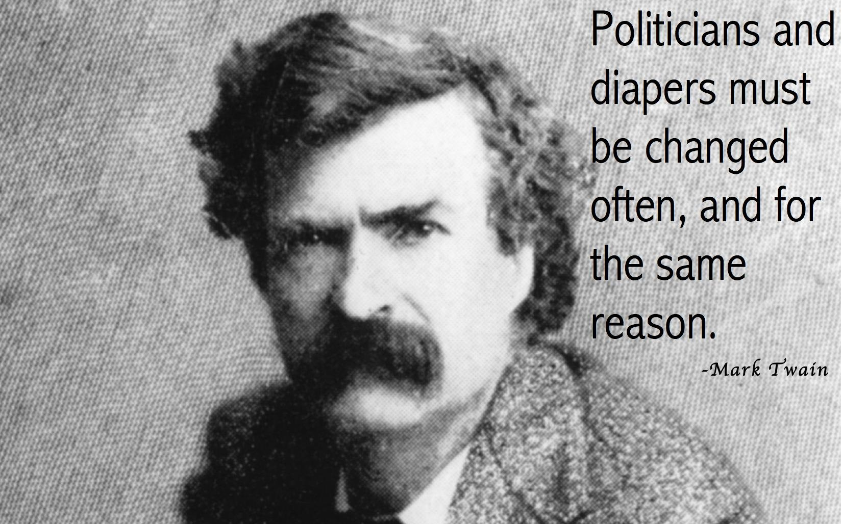 Politicians and diapers must be changed often and for the same reason.
