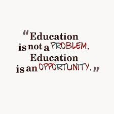 A19 quotes about education - Education is not a problem. Education is an opportunity.