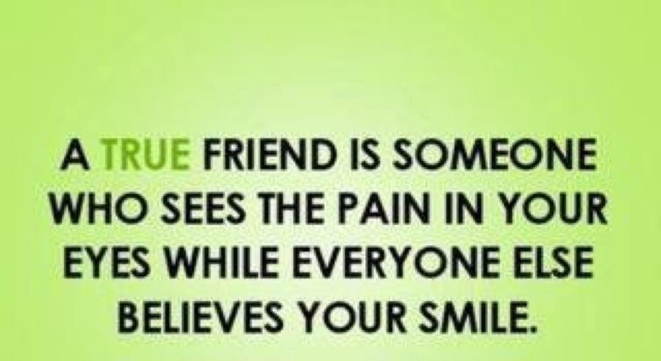 A19 quotes about friends - A true friend is someone who sees the pain in your eyes while everyone else believes your smile.