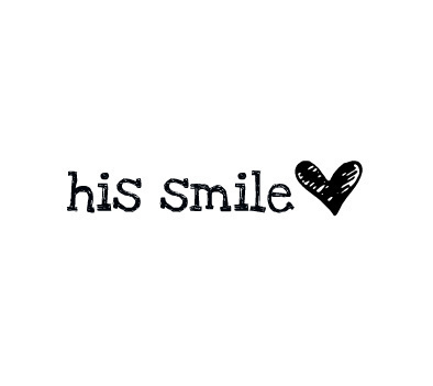 Short Love Quotes - His smile.