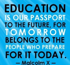 A24 quotes about education - Education is our passport to the future, for tomorrow belongs to the people who prepare for it today. - Malcolm X