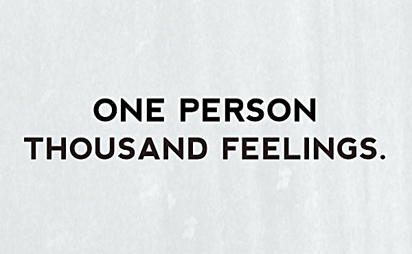 One person, thousand feelings.