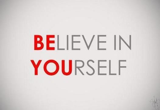 positive quotes about life - Believe in yourself.