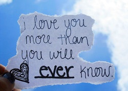 I love you more than you will ever know.