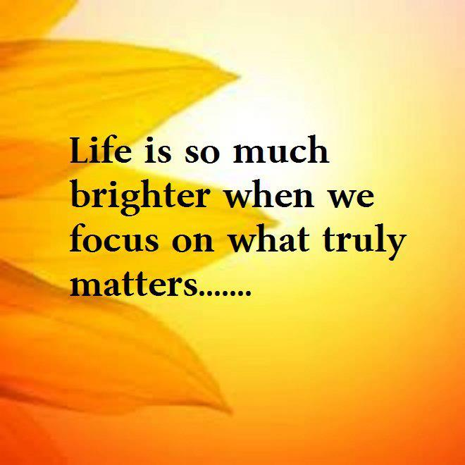 A3 Inspirational Life Quotes. Life is so much brighter when we focus on what truly matters.
