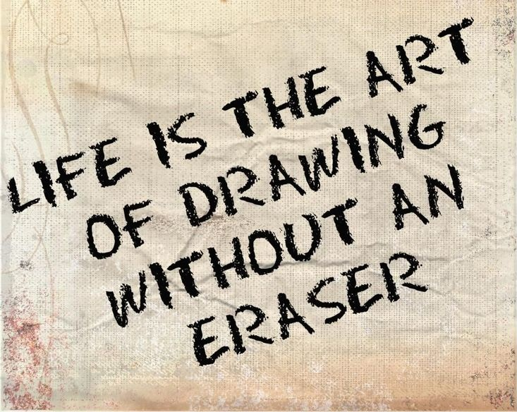 A3 smart quotes - Life is the art of drawing without an eraser.