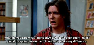 A4 breakfast club quotes - What do you care what I think anyway ? I don't even count, right ? I could disappear forever and it wouldn't make any difference.
