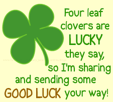 A4 Four leaf clovers are lucky they say, So I'm sharing and sending some good luck your way.