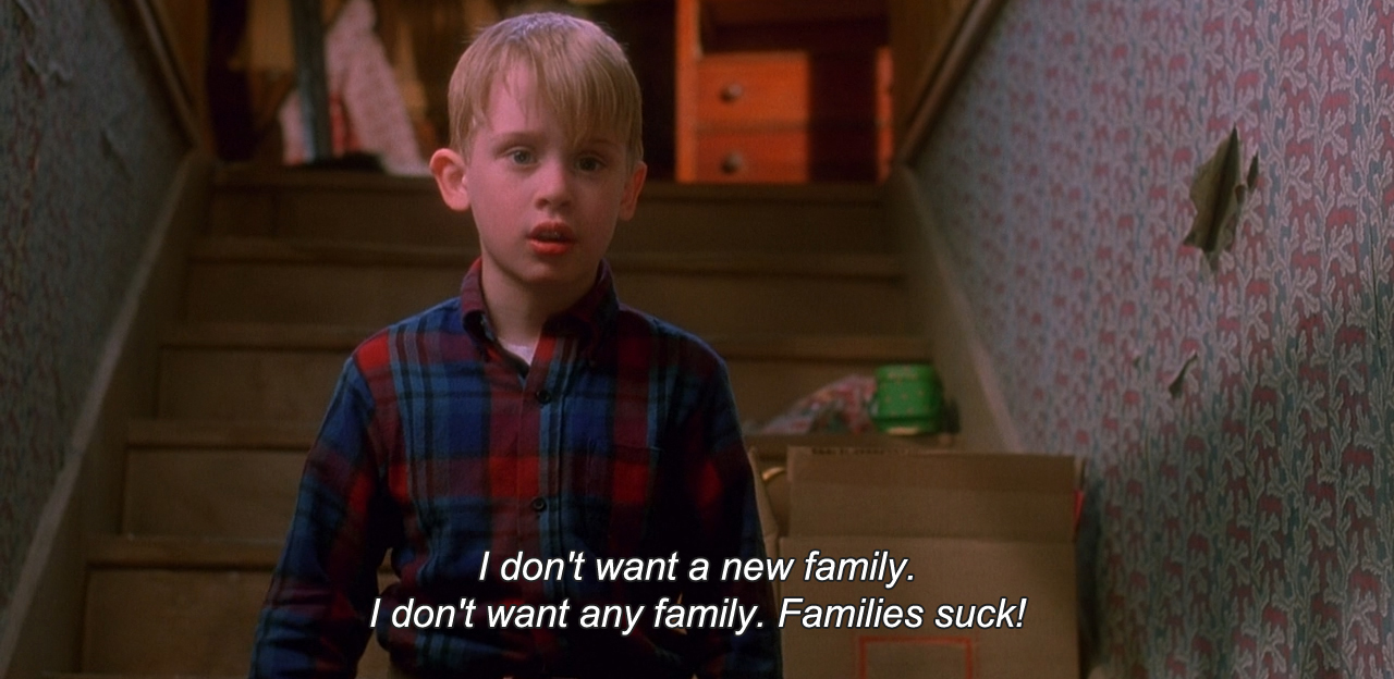 A5 home alone quotes. I don't want a new family. I don't want any family.