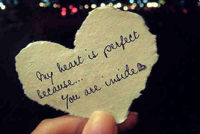 My heart is perfect because, you are inside.