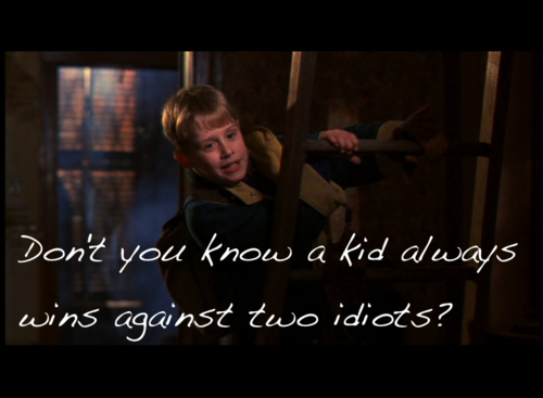 A6 home alone quotes. Don't you know a kid always wins against two idiots ?