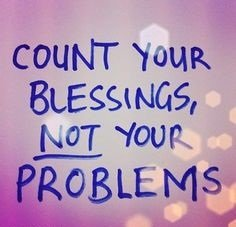 A7 positive quotes about life. Count your blessings, not your problems.