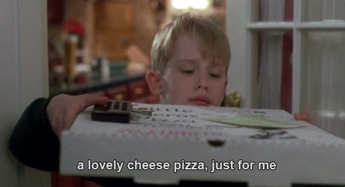 A8 home alone quotes. A lovely cheese pizza, just for me.
