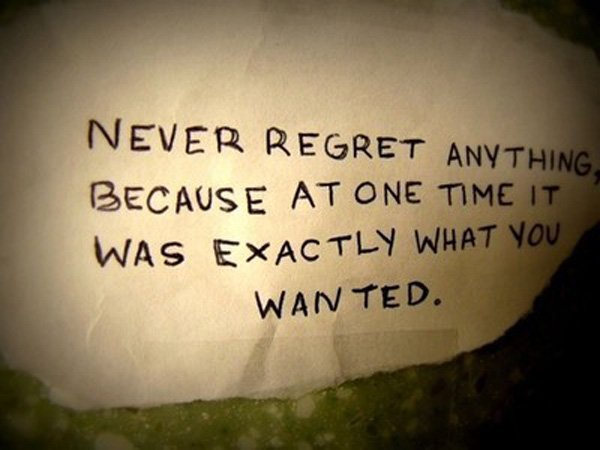 A8 Inspirational Life Quotes. Never regret anything because at one time it was exactly what you wanted.