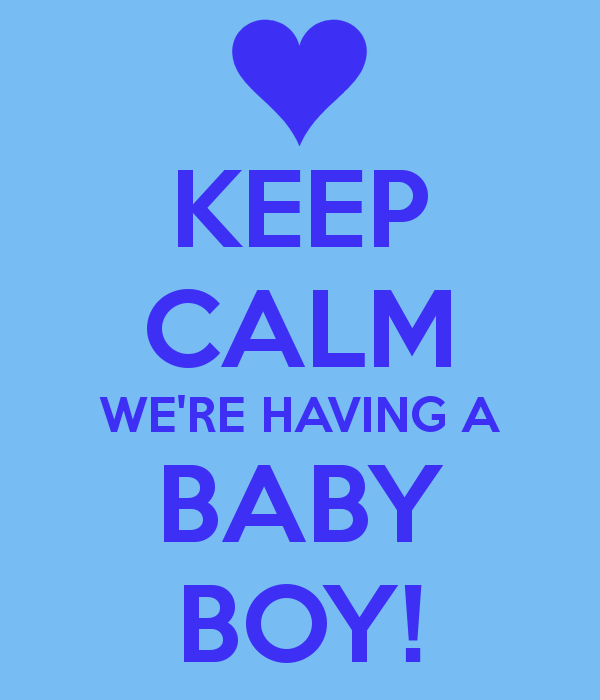 baby boy quotes A6. Keep calm, we're having a baby boy.