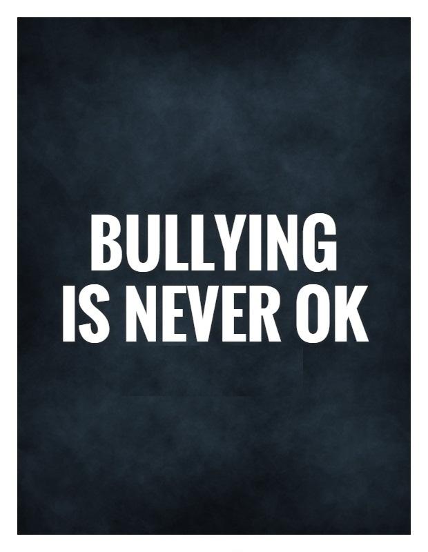 Bullying is never ok.