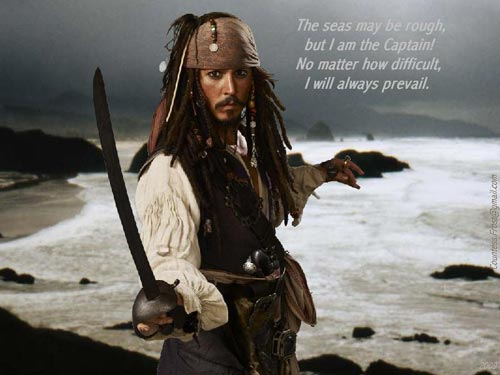 jack sparrow quotes - The seas may be rough, but I am the captain. No matter how difficult, I will always prevail. - Jack sparrow