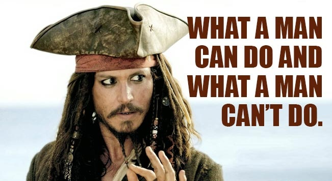 jack sparrow quotes - What a man can do and what a man can't do.