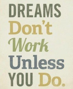 Responsibility Quotes A17. Dreams don't work unless you do.