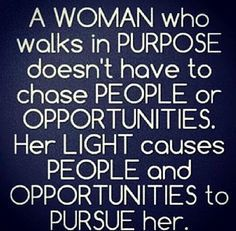 td jakes quotes A1. A woman who walks in purpose doesn't have to chase people or opportunities. Her light causes people and opportunities to pursue her.
