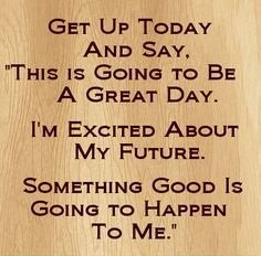 td jakes quotes A22. get up today and say, this is going to be a great day. I'm excited about my future. Something good is going to happen to me.