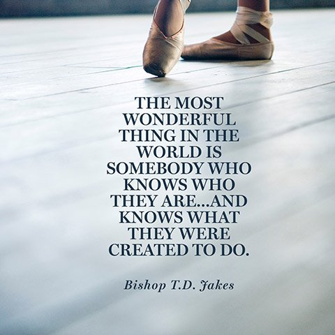 td jakes quotes A6. The most wonderful thing in the world is somebody who knows who they are, and knows what they were created to do.